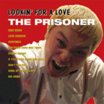 LOOKIN' FOR A LOVE / THE PRISONER