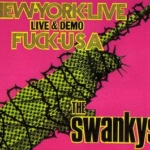 スワンキーズ New York Live Fuck USA Live & Demo