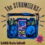 ザ・ストラマーズ Hard Rain Bomb