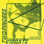 Leather Girl / Vibrate Two Fingers